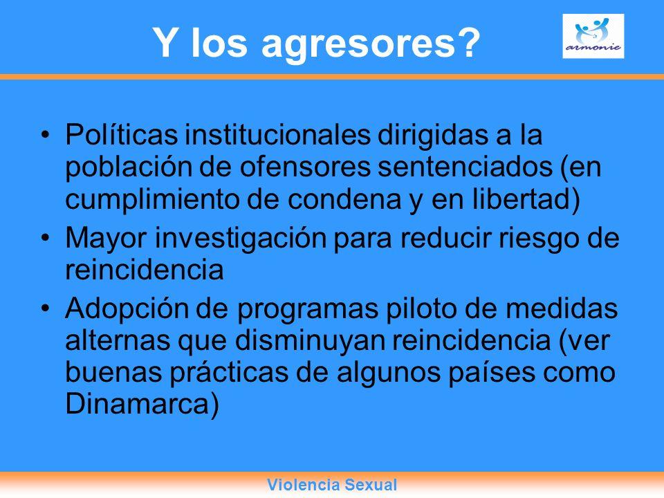 Y los agresores? Políticas institucionales dirigidas a la población de ofensores sentenciados (en cumplimiento de condena y en libertad) Mayor investi