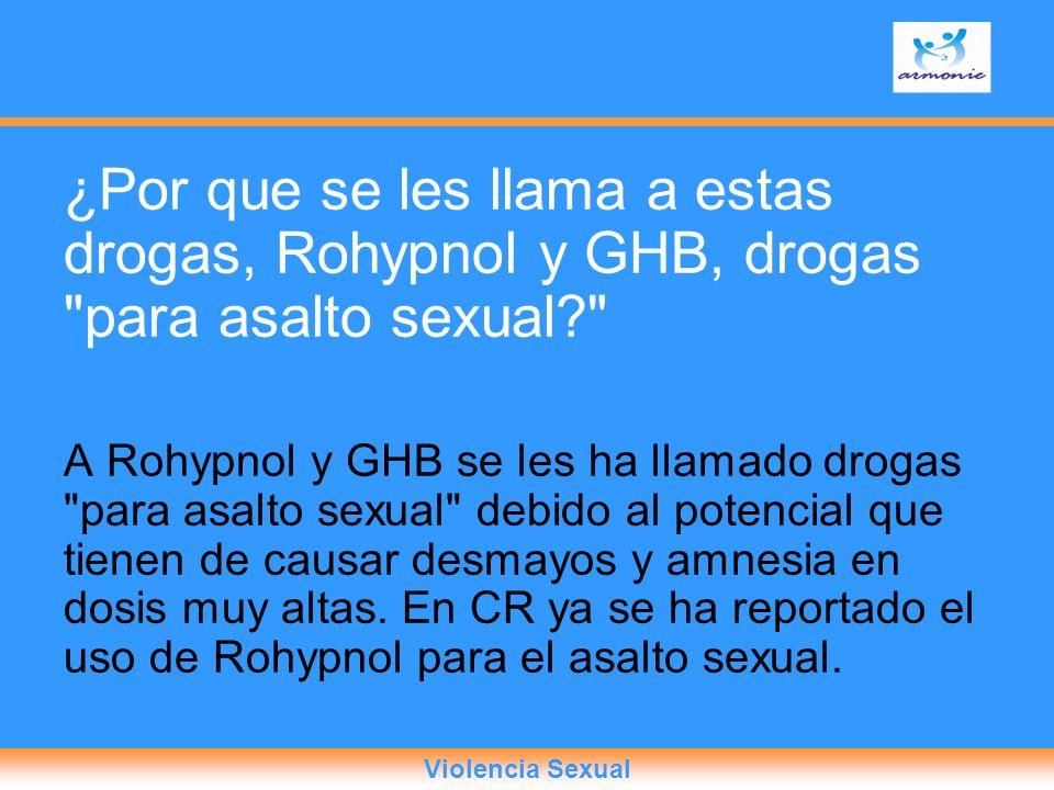 ¿Por que se les llama a estas drogas, Rohypnol y GHB, drogas