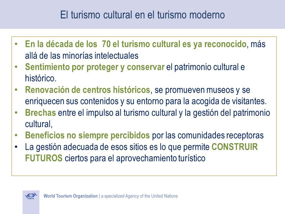 El turismo cultural en el turismo moderno En la década de los 70 el turismo cultural es ya reconocido, más allá de las minorías intelectuales Sentimie