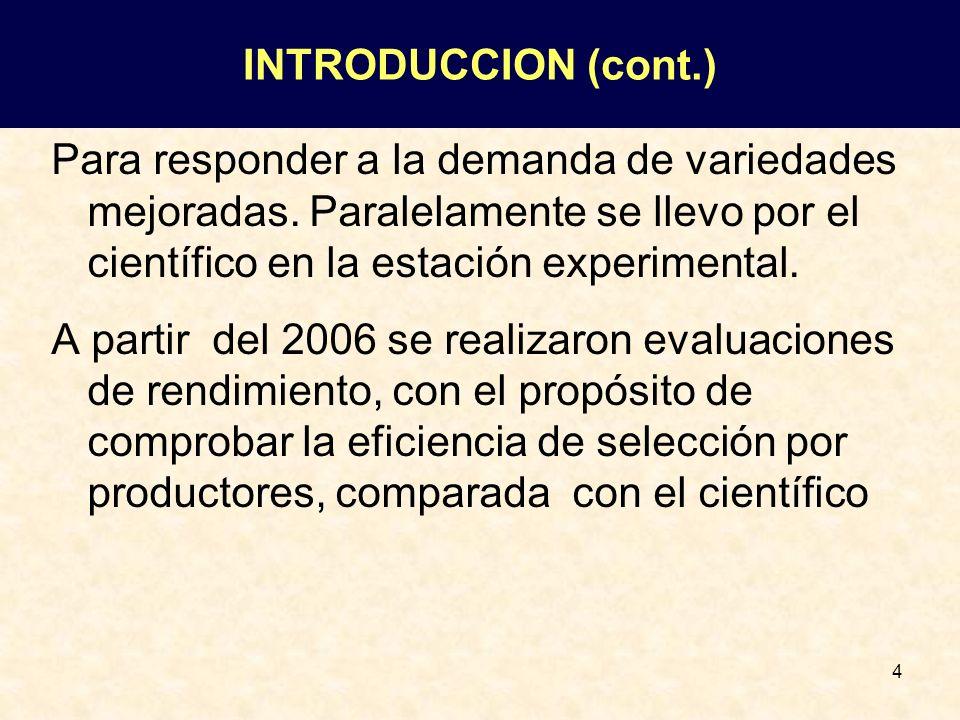4 Para responder a la demanda de variedades mejoradas. Paralelamente se llevo por el científico en la estación experimental. A partir del 2006 se real