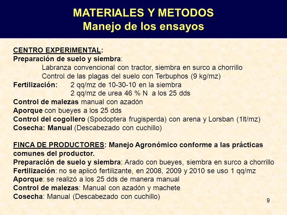 9 CENTRO EXPERIMENTAL: Preparación de suelo y siembra: Labranza convencional con tractor, siembra en surco a chorrillo Control de las plagas del suelo