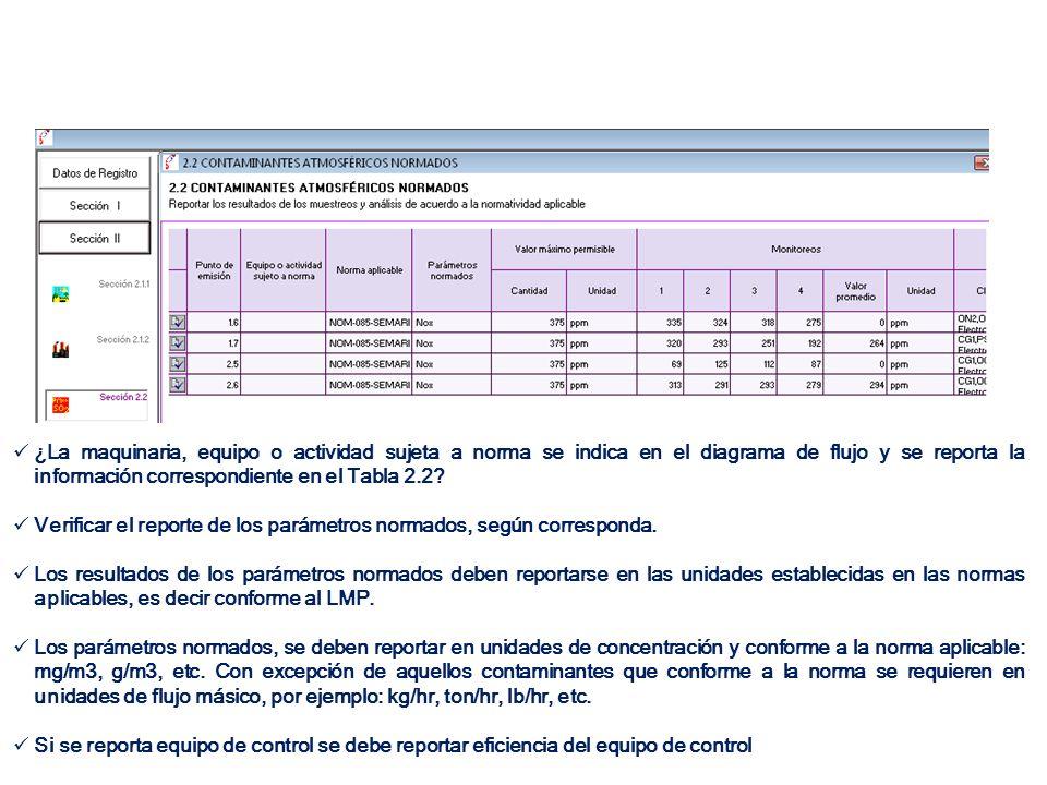 ¿La maquinaria, equipo o actividad sujeta a norma se indica en el diagrama de flujo y se reporta la información correspondiente en el Tabla 2.2? Verif