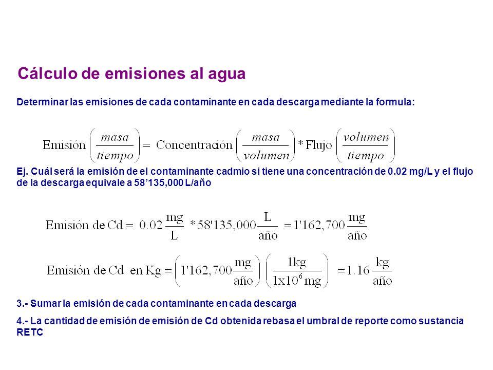 Determinar las emisiones de cada contaminante en cada descarga mediante la formula: Ej. Cuál será la emisión de el contaminante cadmio si tiene una co