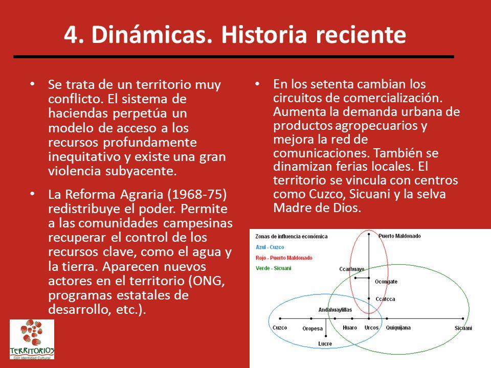 4. Dinámicas. Historia reciente Se trata de un territorio muy conflicto. El sistema de haciendas perpetúa un modelo de acceso a los recursos profundam
