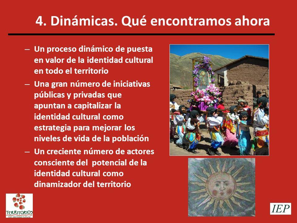 4. Dinámicas. Qué encontramos ahora – Un proceso dinámico de puesta en valor de la identidad cultural en todo el territorio – Una gran número de inici