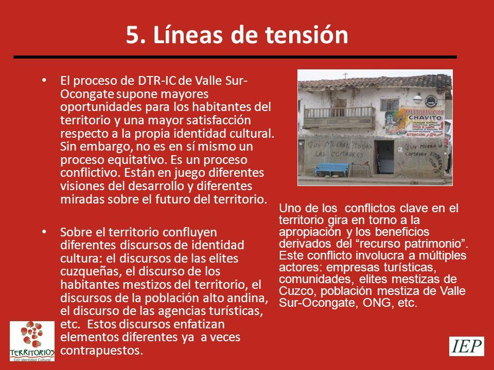 5. Líneas de tensión El proceso de DTR-IC de Valle Sur- Ocongate supone mayores oportunidades para los habitantes del territorio y una mayor satisfacc
