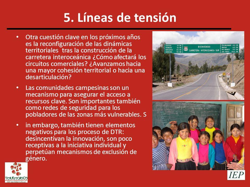 5. Líneas de tensión Otra cuestión clave en los próximos años es la reconfiguración de las dinámicas territoriales tras la construcción de la carreter