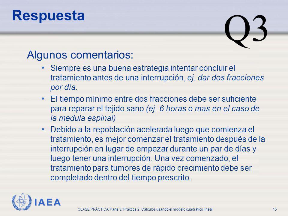 IAEA CLASE PRÁCTICA Parte 3/ Práctica 2. Cálculos usando el modelo cuadrático lineal15 Algunos comentarios: Siempre es una buena estrategia intentar c