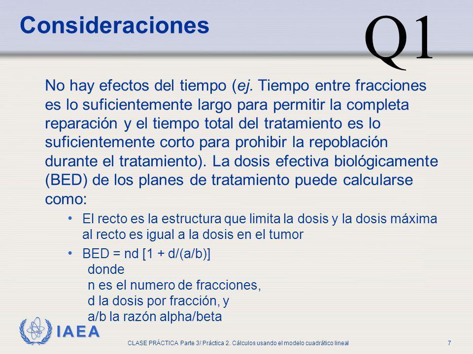 IAEA CLASE PRÁCTICA Parte 3/ Práctica 2. Cálculos usando el modelo cuadrático lineal7 Consideraciones No hay efectos del tiempo (ej. Tiempo entre frac