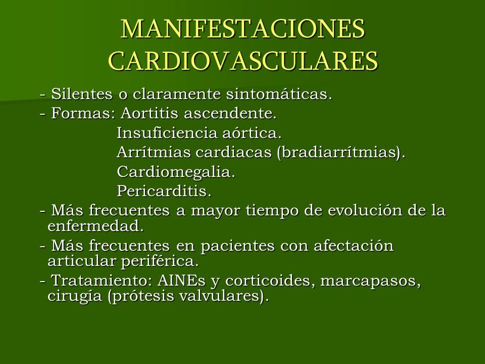 MANIFESTACIONES CARDIOVASCULARES - Silentes o claramente sintomáticas. - Silentes o claramente sintomáticas. - Formas: Aortitis ascendente. - Formas: