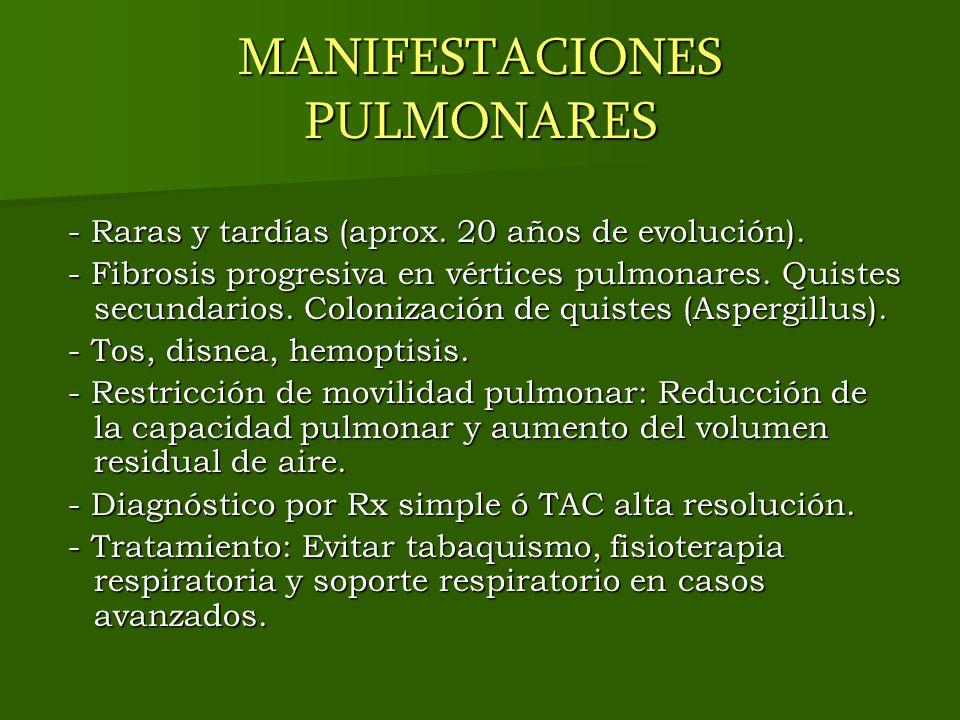 MANIFESTACIONES PULMONARES - Raras y tardías (aprox. 20 años de evolución). - Raras y tardías (aprox. 20 años de evolución). - Fibrosis progresiva en