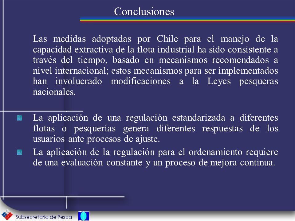 Las medidas adoptadas por Chile para el manejo de la capacidad extractiva de la flota industrial ha sido consistente a través del tiempo, basado en me