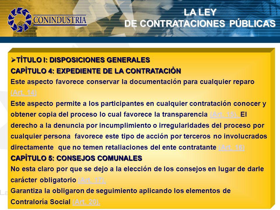 LA LEY DE CONTRATACIONES PÚBLICAS TÍTULO I: DISPOSICIONES GENERALES TÍTULO I: DISPOSICIONES GENERALES CAPÍTULO 4: EXPEDIENTE DE LA CONTRATACIÓN Este a
