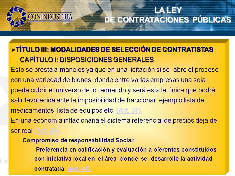 LA LEY DE CONTRATACIONES PÚBLICAS TÍTULO III: MODALIDADES DE SELECCIÓN DE CONTRATISTAS TÍTULO III: MODALIDADES DE SELECCIÓN DE CONTRATISTAS CAPÍTULO I