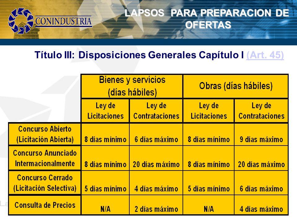 LAPSOS PARA PREPARACION DE OFERTAS OFERTAS Título III: Disposiciones Generales Capítulo I (Art. 45)(Art. 45)