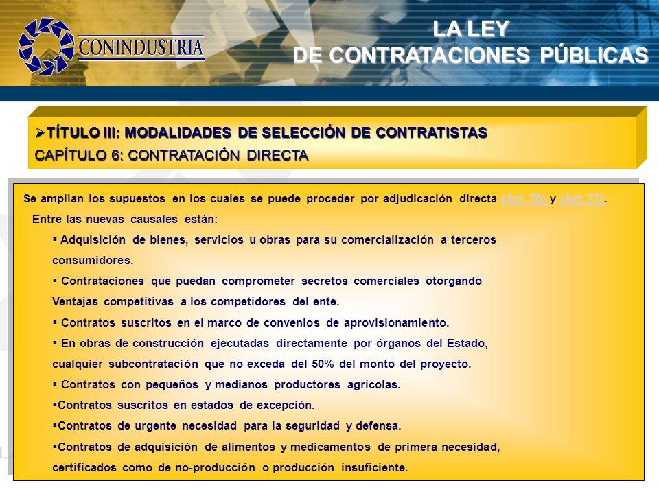 LA LEY DE CONTRATACIONES PÚBLICAS TÍTULO III: MODALIDADES DE SELECCIÓN DE CONTRATISTAS TÍTULO III: MODALIDADES DE SELECCIÓN DE CONTRATISTAS CAPÍTULO 6
