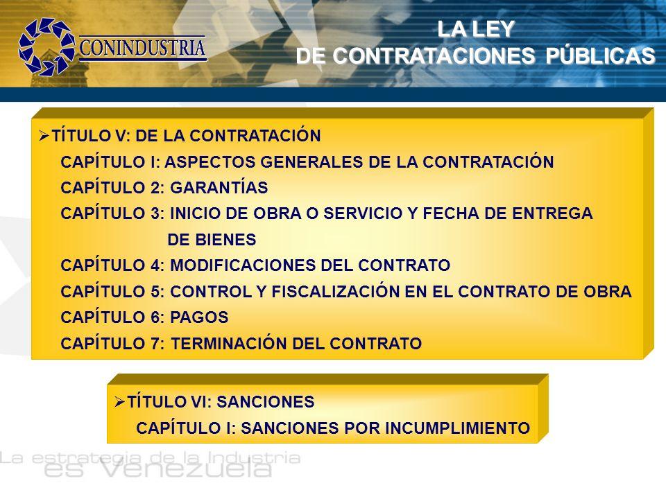 LA LEY DE CONTRATACIONES PÚBLICAS TÍTULO V: DE LA CONTRATACIÓN CAPÍTULO I: ASPECTOS GENERALES DE LA CONTRATACIÓN CAPÍTULO 2: GARANTÍAS CAPÍTULO 3: INI