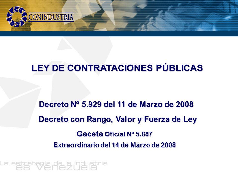 LEY DE CONTRATACIONES PÚBLICAS Decreto Nº 5.929 del 11 de Marzo de 2008 Gaceta Oficial Nº 5.887 Extraordinario del 14 de Marzo de 2008 Decreto con Ran