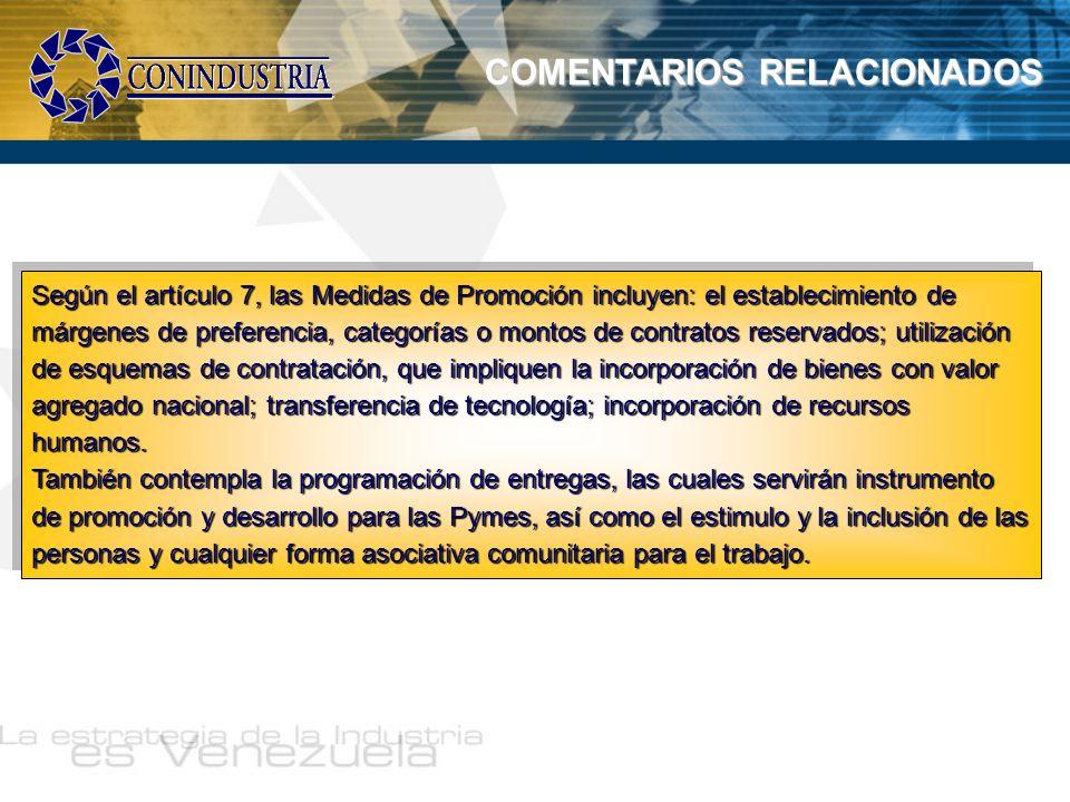 COMENTARIOS RELACIONADOS Según el artículo 7, las Medidas de Promoción incluyen: el establecimiento de márgenes de preferencia, categorías o montos de