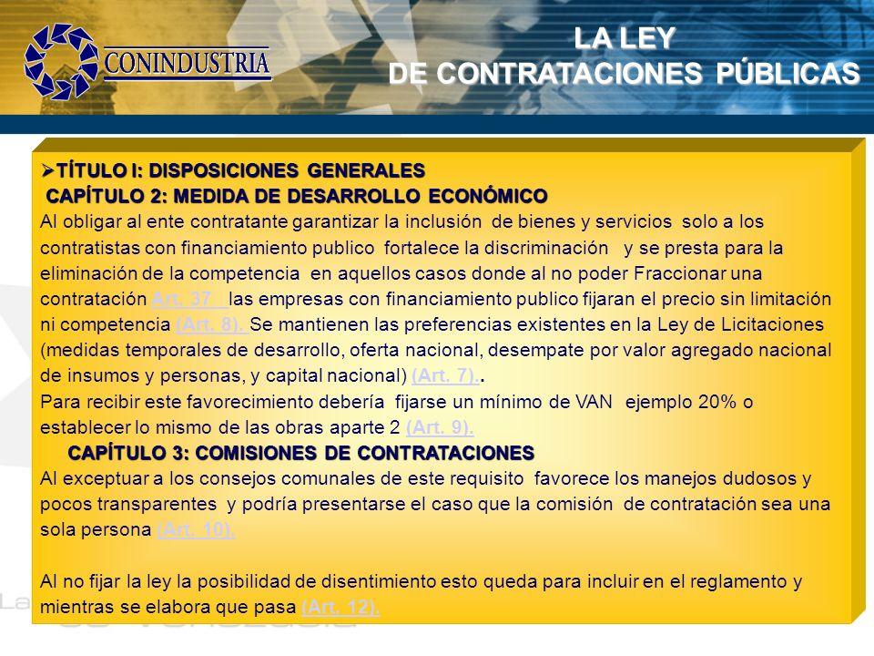 LA LEY DE CONTRATACIONES PÚBLICAS TÍTULO I: DISPOSICIONES GENERALES TÍTULO I: DISPOSICIONES GENERALES CAPÍTULO 2: MEDIDA DE DESARROLLO ECONÓMICO CAPÍT