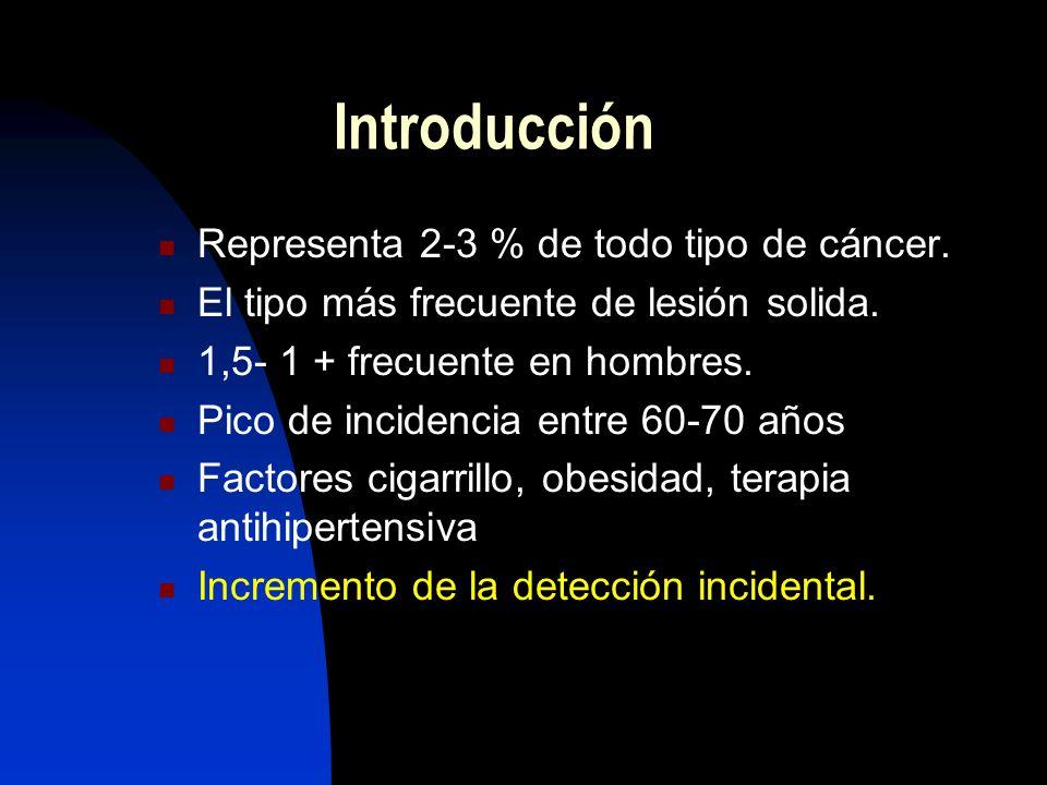 Epidemiologia El cáncer de riñón representa un 3% de los tumores solidos 12/100.000 hombres 6/100.000 mujeres En los últimos años aumento su incidencia tanto en hombres y mujeres Leve aumento de mortalidad