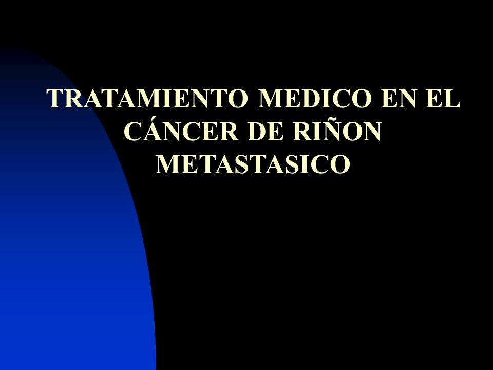 TRATAMIENTO MEDICO EN EL CÁNCER DE RIÑON METASTASICO