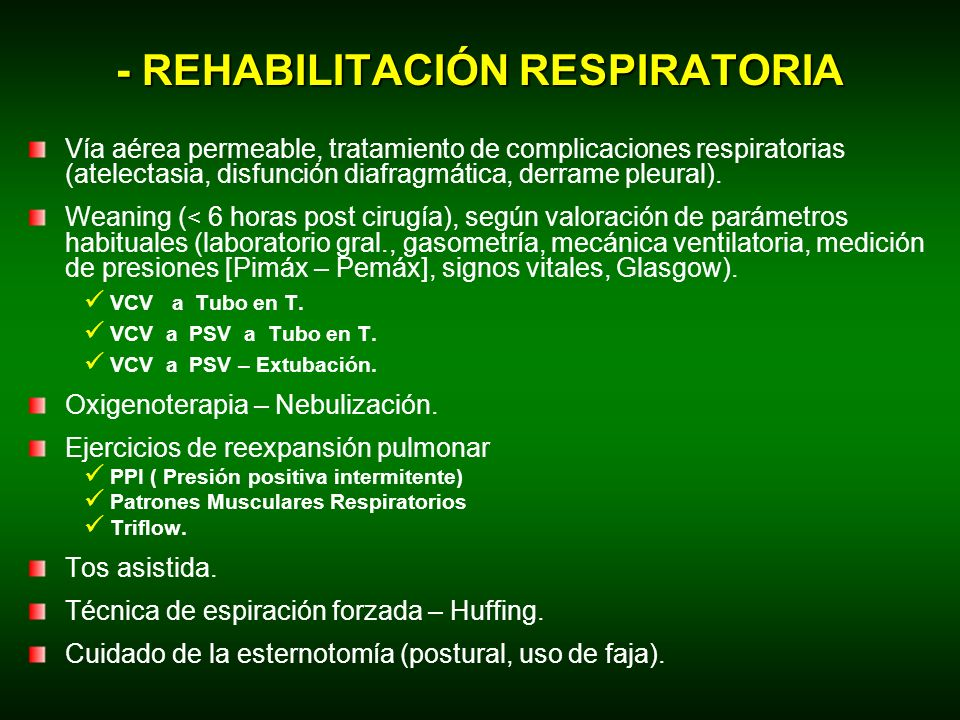 - REHABILITACIÓN RESPIRATORIA Vía aérea permeable, tratamiento de complicaciones respiratorias (atelectasia, disfunción diafragmática, derrame pleural