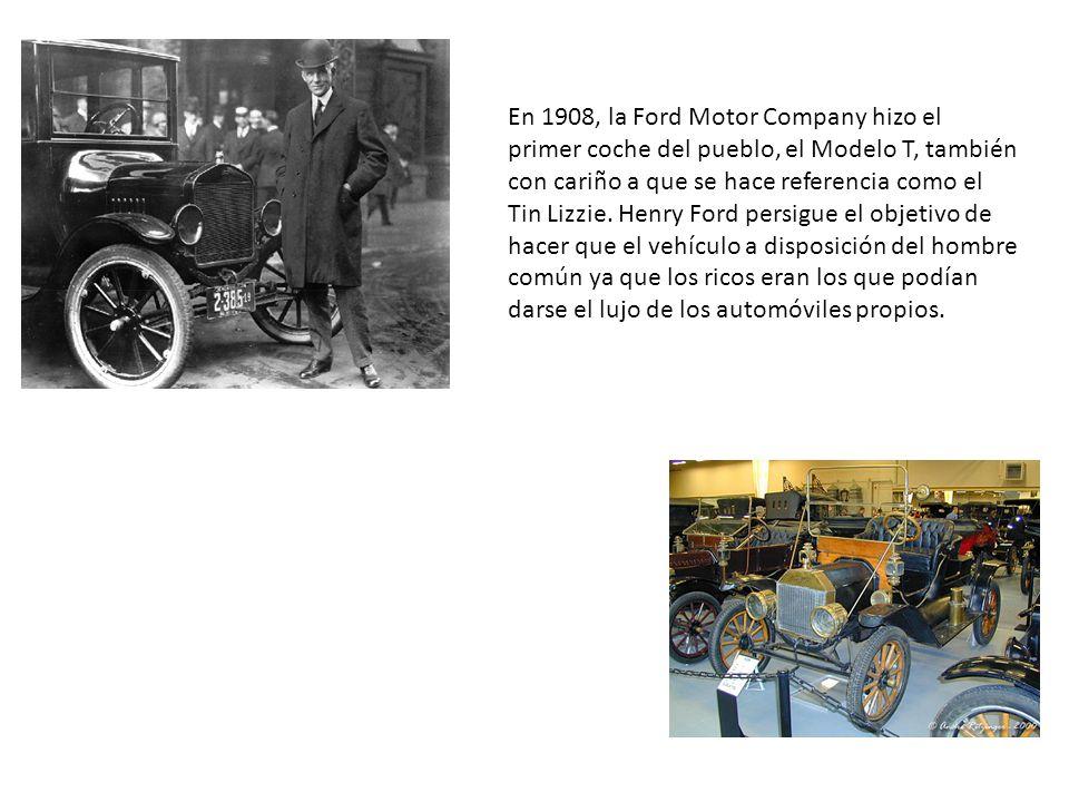 En 1908, la Ford Motor Company hizo el primer coche del pueblo, el Modelo T, también con cariño a que se hace referencia como el Tin Lizzie. Henry For