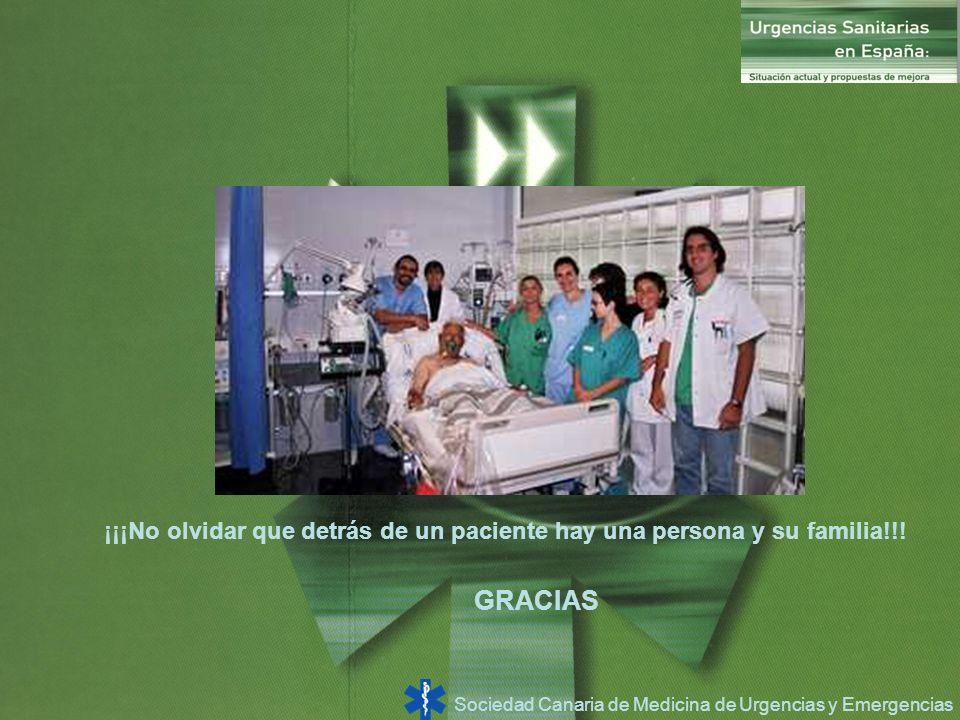 Sociedad Canaria de Medicina de Urgencias y Emergencias ¡¡¡No olvidar que detrás de un paciente hay una persona y su familia!!! GRACIAS