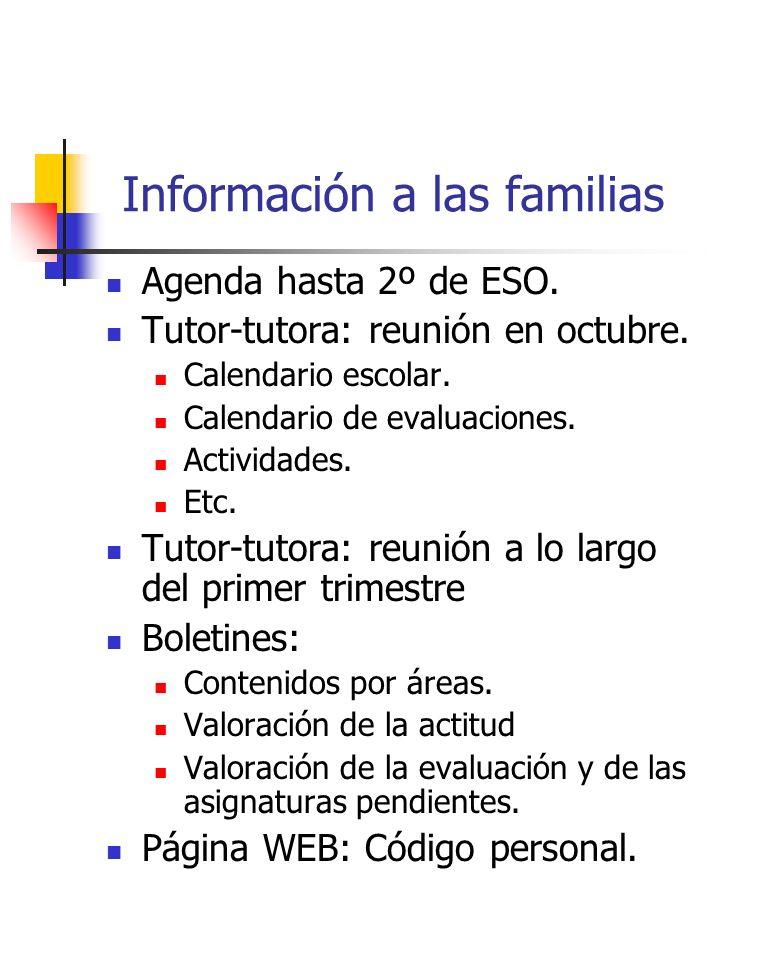 Información a las familias Agenda hasta 2º de ESO. Tutor-tutora: reunión en octubre. Calendario escolar. Calendario de evaluaciones. Actividades. Etc.