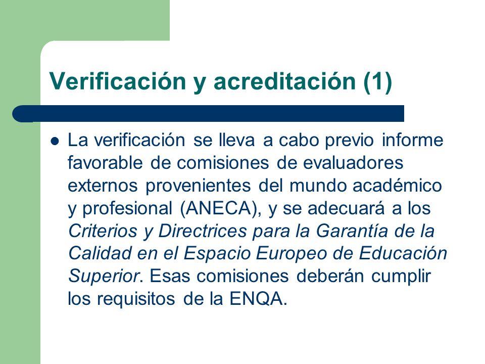 Verificación y acreditación (1) La verificación se lleva a cabo previo informe favorable de comisiones de evaluadores externos provenientes del mundo