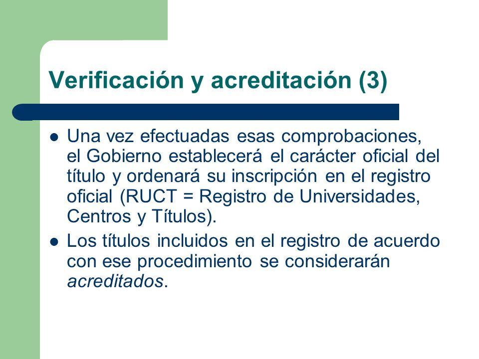Verificación y acreditación (3) Una vez efectuadas esas comprobaciones, el Gobierno establecerá el carácter oficial del título y ordenará su inscripci