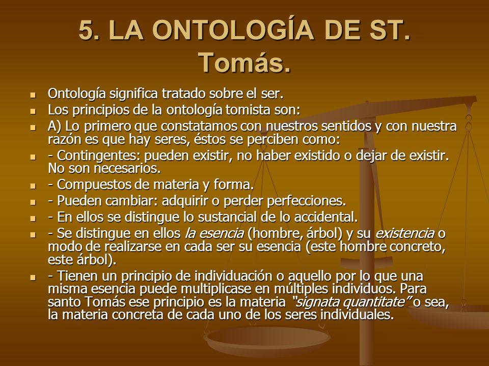 5. LA ONTOLOGÍA DE ST. Tomás. Ontología significa tratado sobre el ser. Ontología significa tratado sobre el ser. Los principios de la ontología tomis