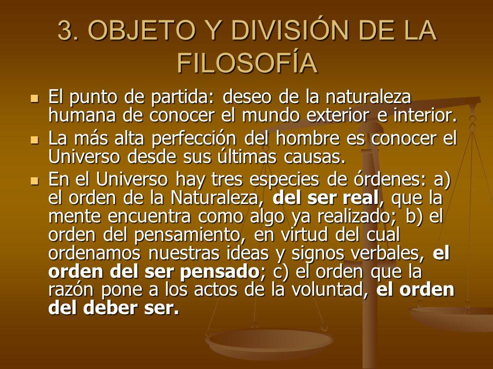 3.1 DIVISIÓN DE LA FILOSOFÍA.St. Tomás divide la Filosofía en tres grandes ramas: St.