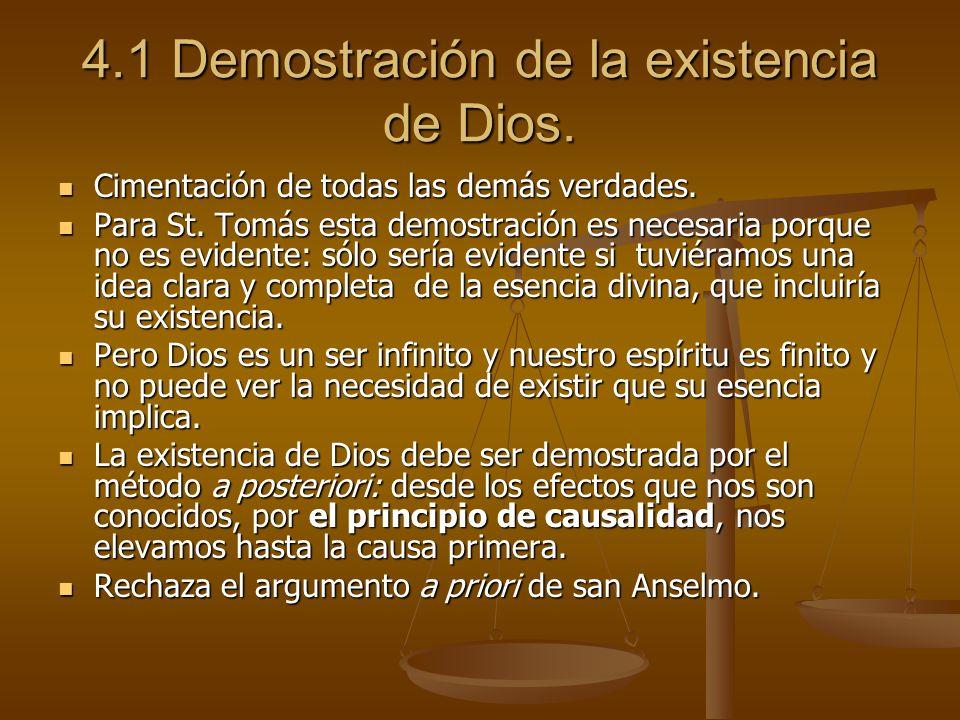 4.1 Demostración de la existencia de Dios. Cimentación de todas las demás verdades. Cimentación de todas las demás verdades. Para St. Tomás esta demos
