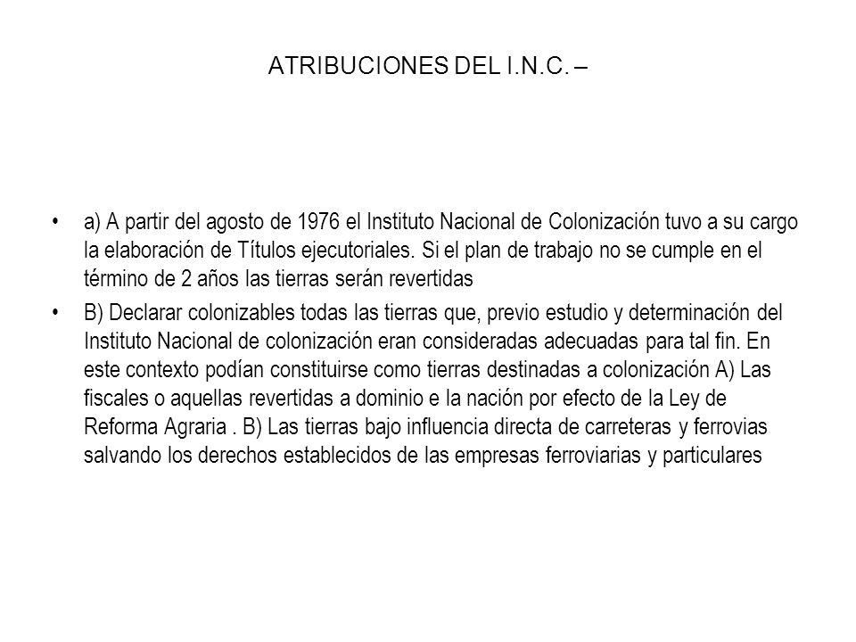 OBJETIVOS DE COLONIZACION A) Incorporar nuevas áreas de producción agrícola a la economía del país.