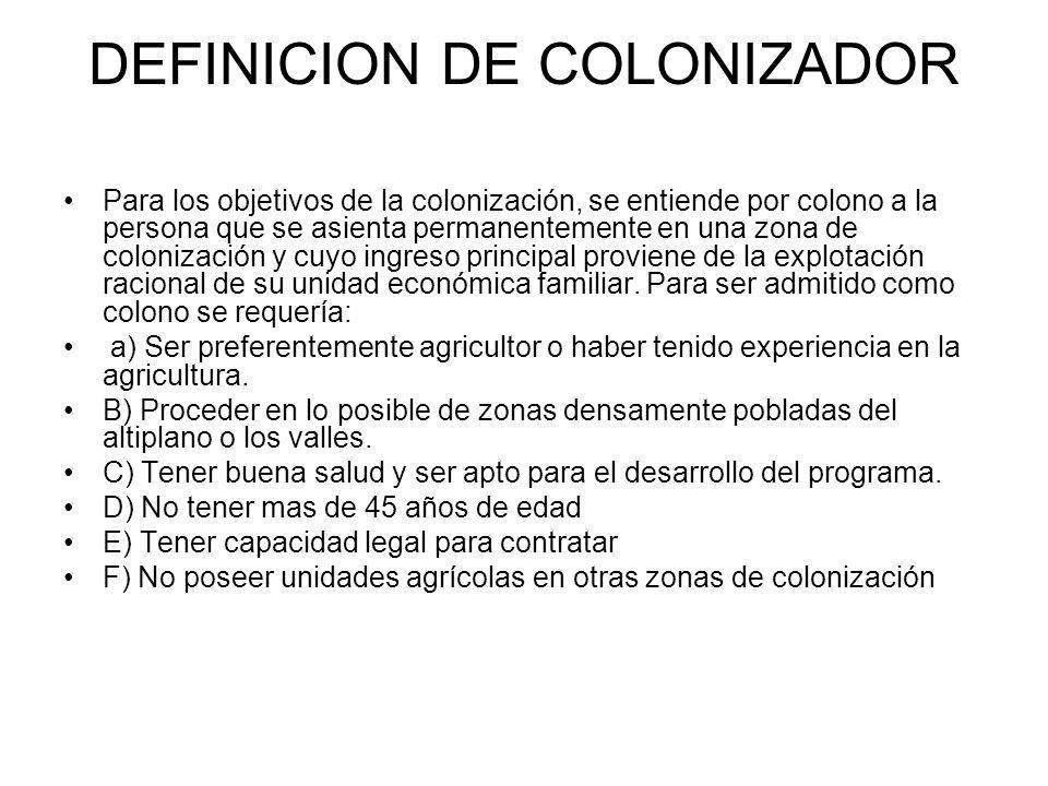 Las tierras de colonización fueron vendidas por le Instituto Nacional de Colonización que estaba facultado para determinar el valor de la tierra, el mismo que en todos los casos era siempre inferior al real concediéndose facilidades a los colonos y a las sociedades de colonización, para el pago del valor de la tierra.