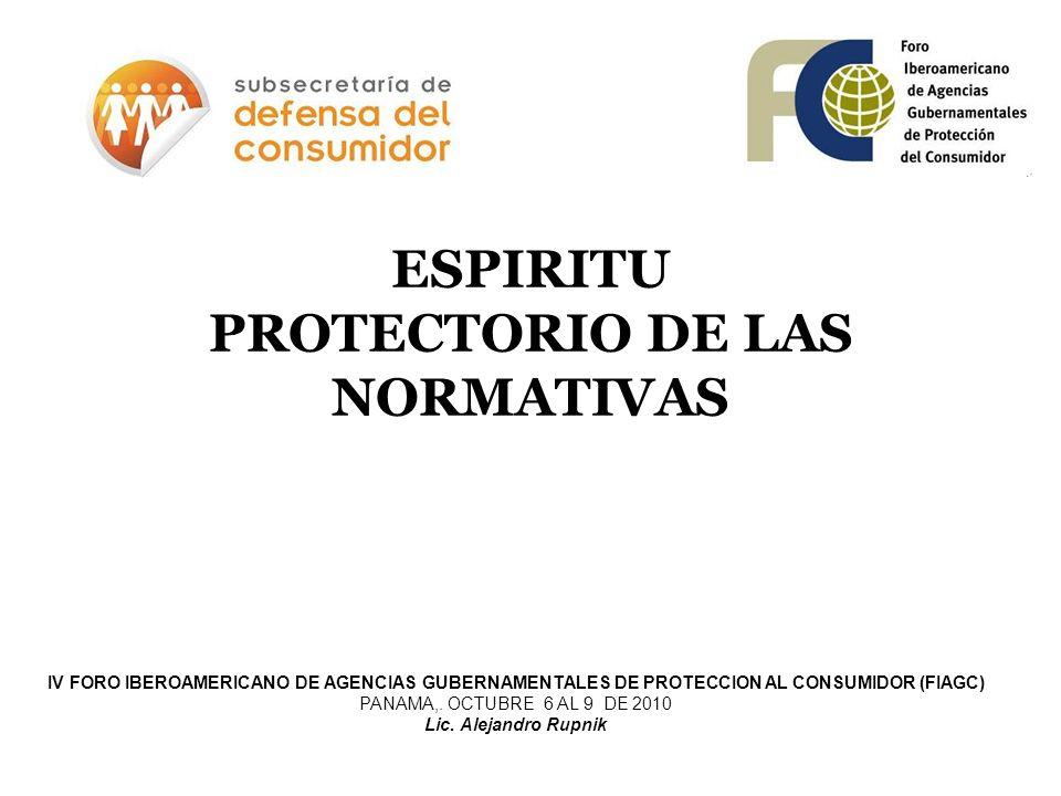 ESPIRITU PROTECTORIO DE LAS NORMATIVAS IV FORO IBEROAMERICANO DE AGENCIAS GUBERNAMENTALES DE PROTECCION AL CONSUMIDOR (FIAGC) PANAMA,. OCTUBRE 6 AL 9
