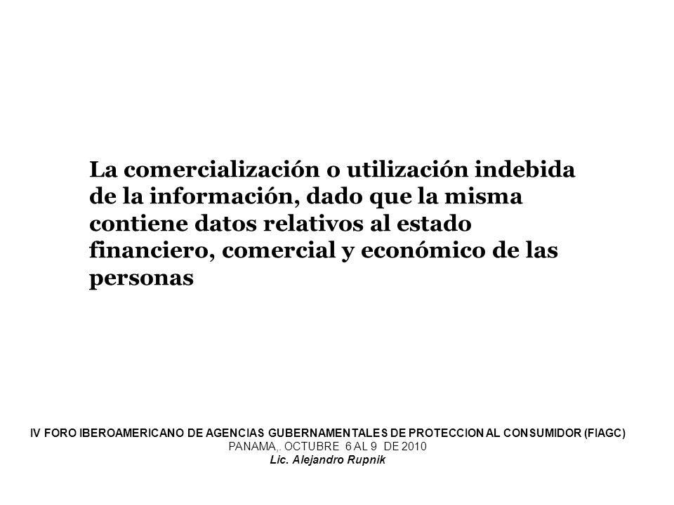 La comercialización o utilización indebida de la información, dado que la misma contiene datos relativos al estado financiero, comercial y económico d