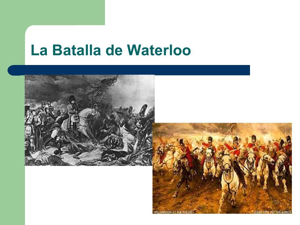 La batalla de Waterloo comenzó el 18 de junio de 1815.