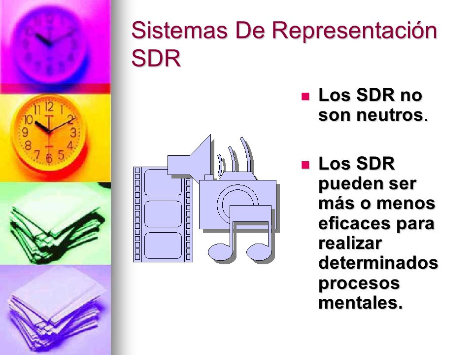 Sistemas De Representación SDR Los SDR no son neutros. Los SDR no son neutros. Los SDR pueden ser más o menos eficaces para realizar determinados proc