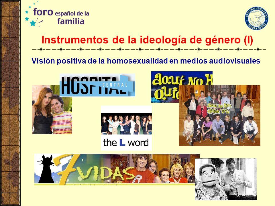 Instrumentos de la ideología de género (I) Visión positiva de la homosexualidad en medios audiovisuales