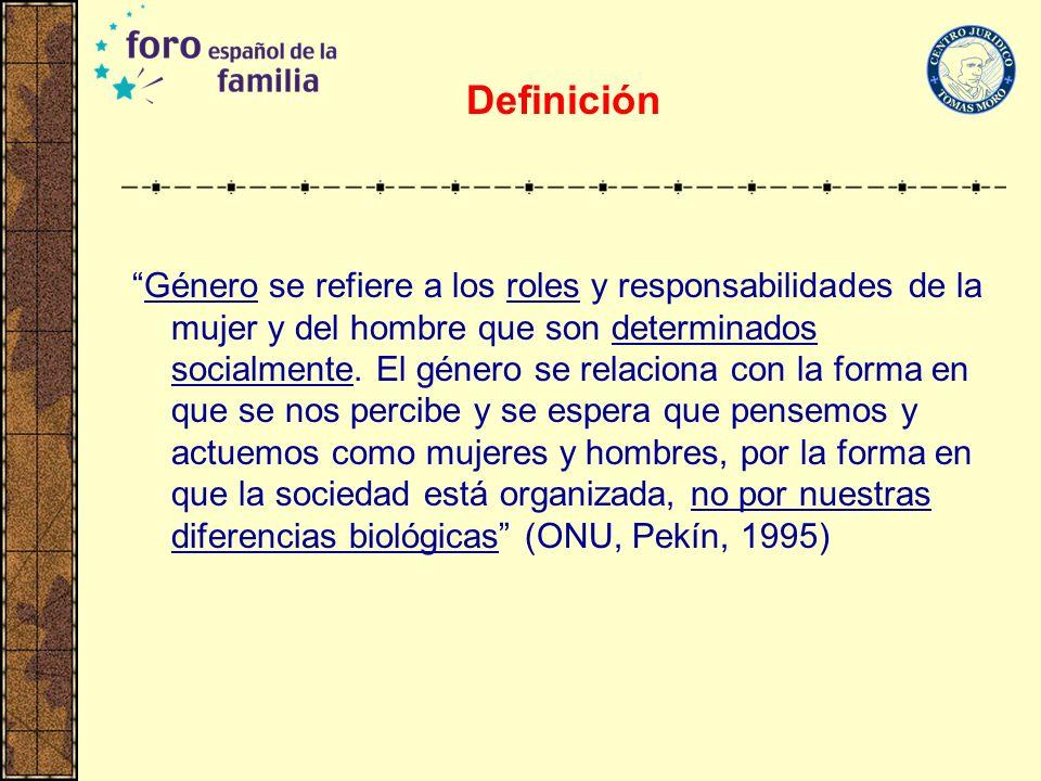 Definición Género se refiere a los roles y responsabilidades de la mujer y del hombre que son determinados socialmente. El género se relaciona con la