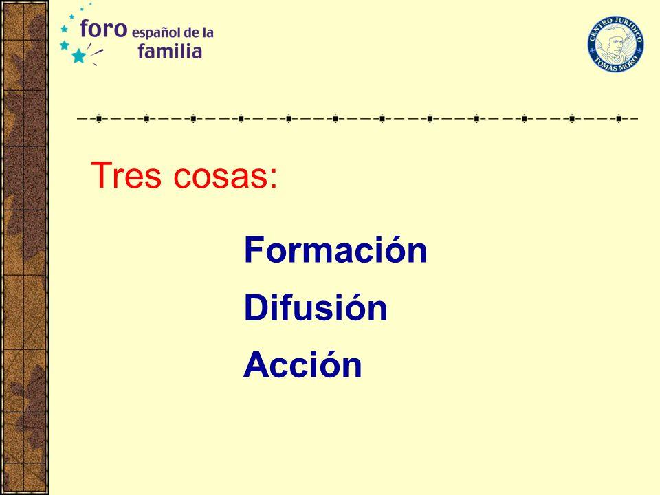 Tres cosas: Formación Difusión Acción