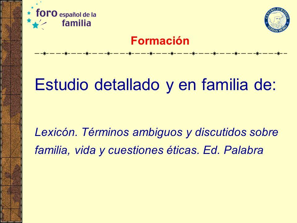 Estudio detallado y en familia de: Lexicón. Términos ambiguos y discutidos sobre familia, vida y cuestiones éticas. Ed. Palabra Formación