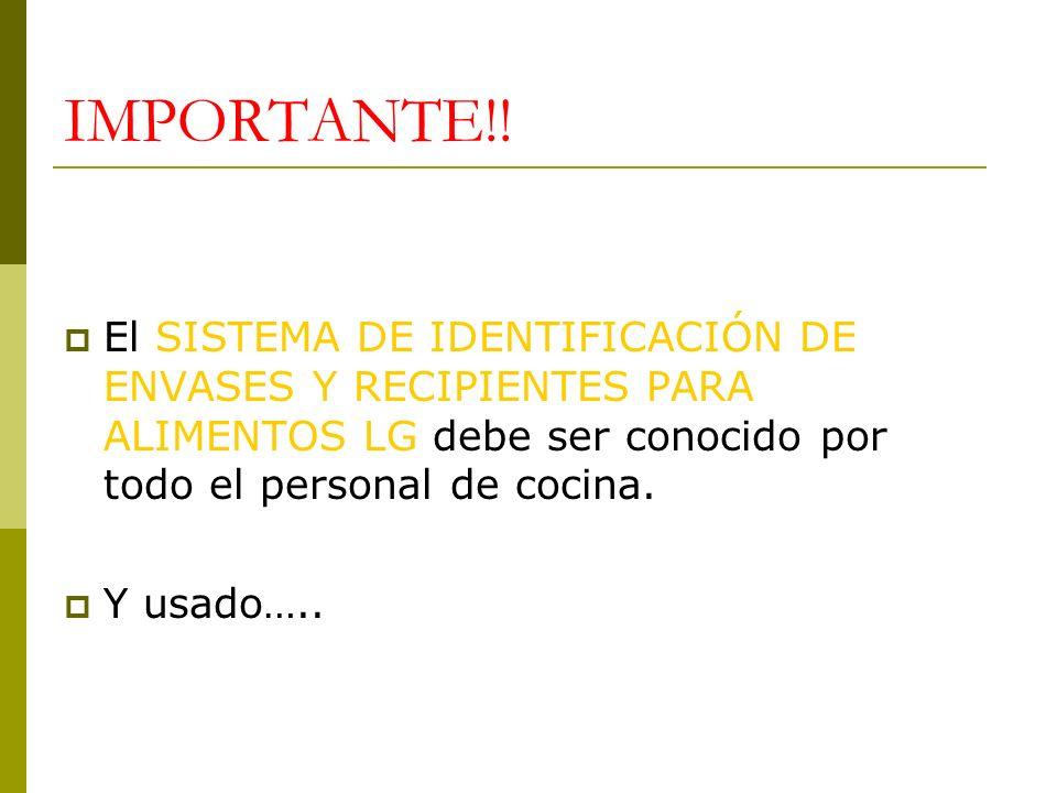 IMPORTANTE!! El SISTEMA DE IDENTIFICACIÓN DE ENVASES Y RECIPIENTES PARA ALIMENTOS LG debe ser conocido por todo el personal de cocina. Y usado…..