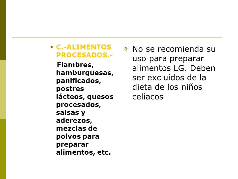 ACEITES El aceite usado para freír debe ser destinado con exclusividad para cocinar los alimentos libres de gluten.