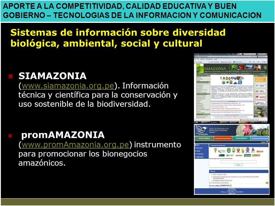 APORTE A LA COMPETITIVIDAD, CALIDAD EDUCATIVA Y BUEN GOBIERNO – TECNOLOGIAS DE LA INFORMACION Y COMUNICACION SIAMAZONIA (www.siamazonia.org.pe). Infor