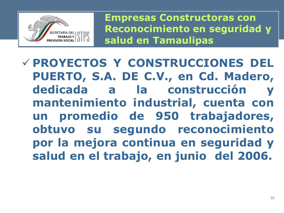 19 Empresas Constructoras con Reconocimiento en seguridad y salud en Tamaulipas PROYECTOS Y CONSTRUCCIONES DEL PUERTO, S.A. DE C.V., en Cd. Madero, de