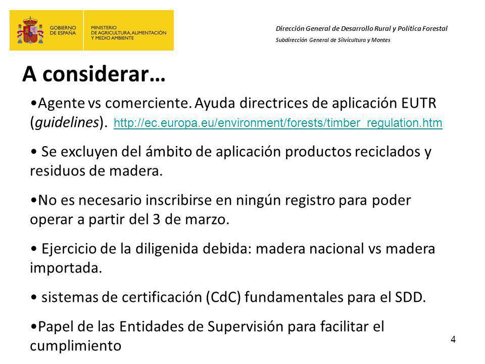 4 A considerar… Dirección General de Desarrollo Rural y Política Forestal Subdirección General de Silvicultura y Montes Agente vs comerciente.